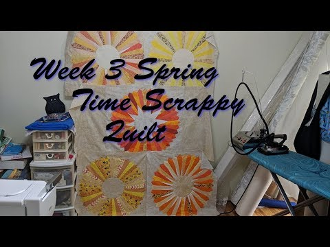 Week 3 Spring Time Scrappy Quilt