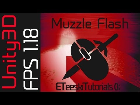 FPS1.18 Muzzle Flash. Unity3D FPS Game Design Tutorial.