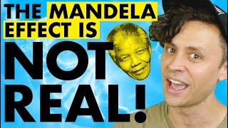 The Mandela Effect is DUMB