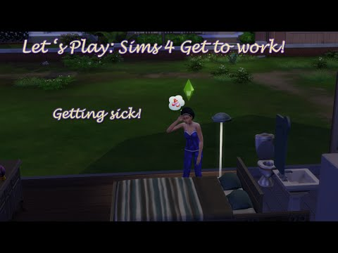 Let's play: Sims  4 get to work, getting sick on my day off!