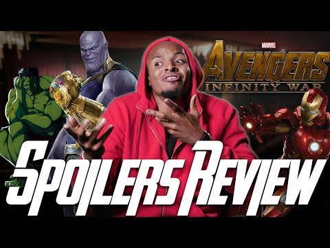 Spoiler Filled 'Avengers: Infinity War' Review