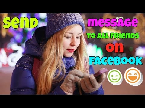 How To Send Message To All Friends On Facebook Android 2017 / 2018