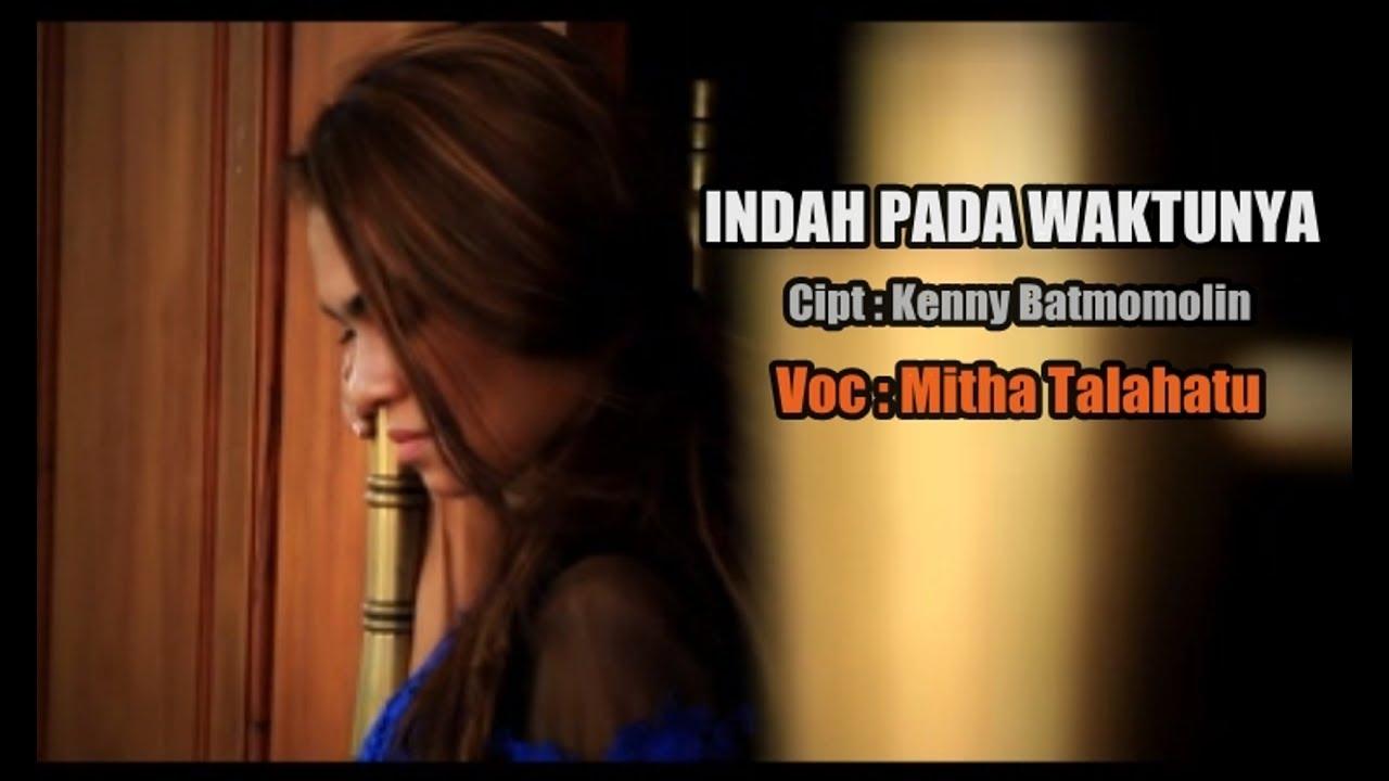 Indah Pada WaktuNYA - Mitha Talahatu (  ) Lagu Rohani 2017.