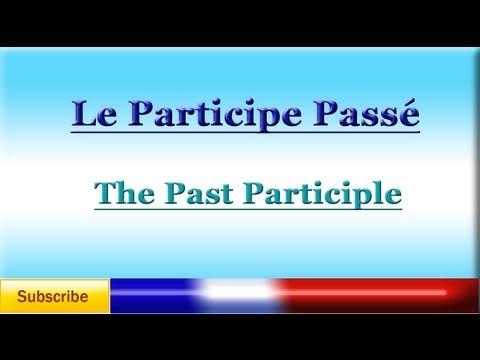French Lesson 70 - Learn French Past Participle - Participe Passé