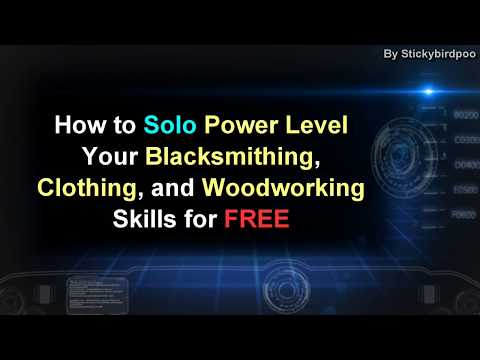 How to Solo Power level your Blacksmithing, Clothing, and Woodworking skills for Free