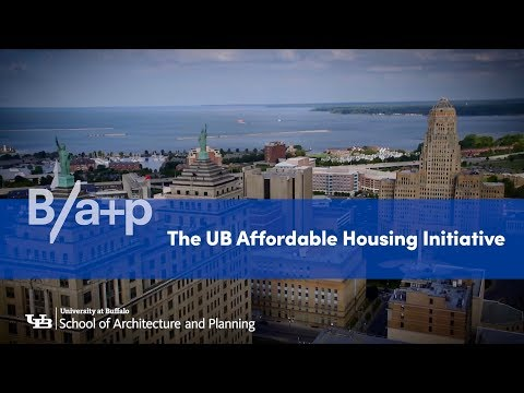 The UB Affordable Housing Initiative: Imagining. Innovating. Building.
