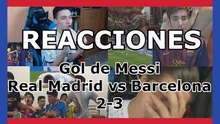 Reacciones: Gol de Messi   Real Madrid vs Barcelona   Clásico   3 - 2   Futbol