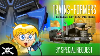 TRAINS-FORMERS: Gauge of Extinction - A Mash-Up Parody Trailer
