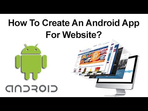 How To Create An Android App For Websites?