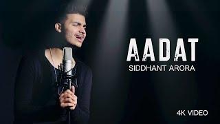 AADAT | SIDDHANT ARORA | 4K acoustic Song | Atif Aslam | Latest Bollywood Mashup  2018