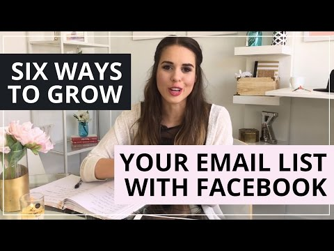 6 Ways To Grow Your Email List With Facebook Marketing