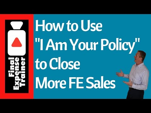 How to use I Am Your Policy to close Sales