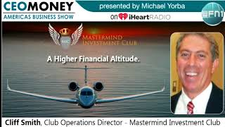 Download Cliff Smith from Mastermind Investment Club on CEO Money Video