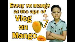 Vlog on mango || Essay on mango || About mango ||