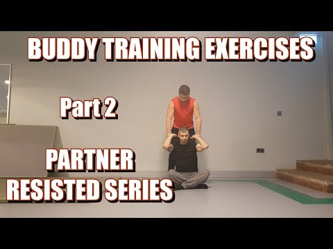 BUDDY TRAINING EXERCISES | PART 2: PARTNER RESISTED SERIES