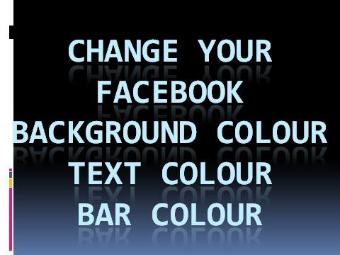 change facebook colour (background color, text color, bar color)
