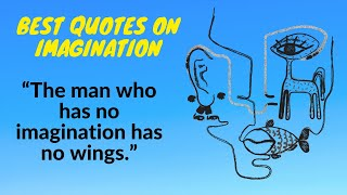 The man who has no imagination has no wings || Best Imagination quotes