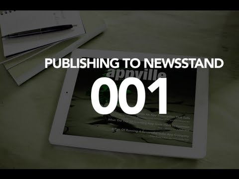 Crash course - How to Create An iPad Newsstand Magazine App - Part 1