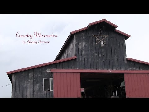 Country Memories - By Sherry Farmer