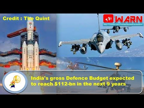 India's gross Defence Budget expected to reach $112-bn in the next 9 years