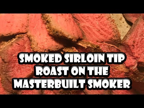 Sirloin Tip Roast Smoked On Masterbuilt | BUMMERS BAR-B-Q & SOUTHERN COOKING