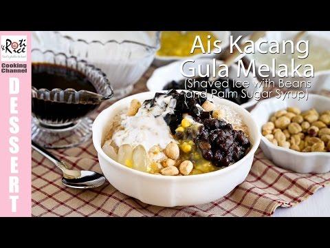Ais Kacang Gula Melaka | Roti n Rice