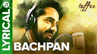 Bachpan - Full Song With Lyrics | Ayushmann Khurrana | Abhinav Bansal | Toffee Short Film