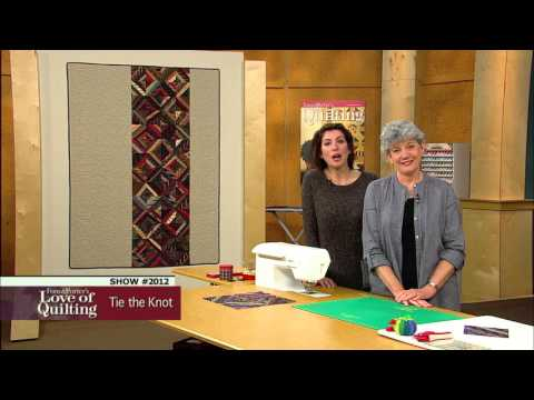 Love of Quilting: How to Make the Tie the Knot Quilt (2012)