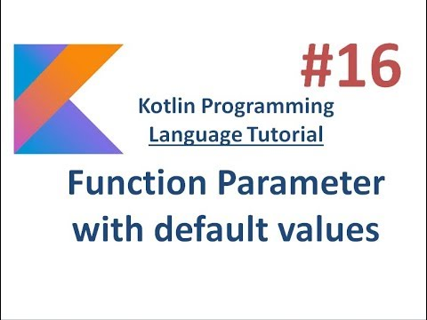 Kotlin Tutorial - 16 -  Function parameter with default values