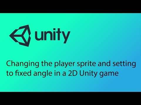 Unity 2D Game Design Tutorial 13 - Changing the player sprite and setting to fixed angle