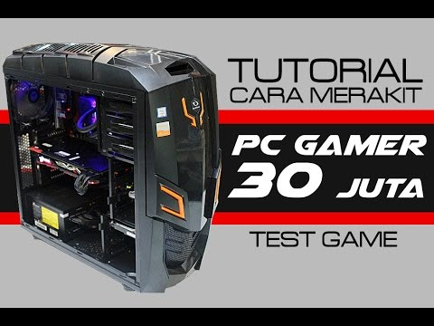 #2 RIG PC Gaming 30juta GTX1080 & Cara Merakitnya FULL
