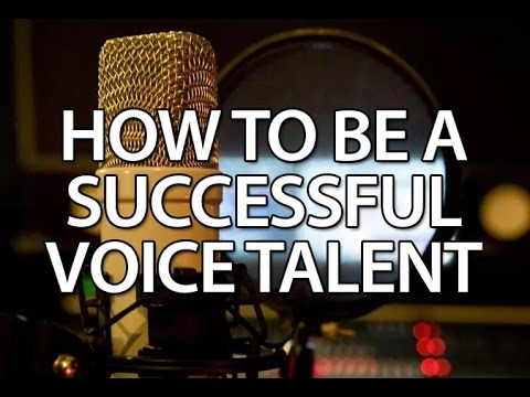 How to become a successful Voice Over Talent