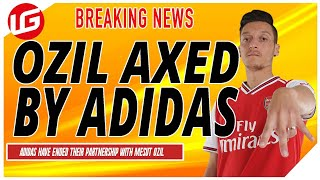 MESUT OZIL AXED BY ADIDAS & MERCEDES | DAILY TRANSFER UPDATE