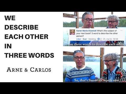 ARNE&CARLOS try to describe each other in three words