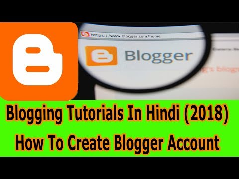 Blogging Tutorials In Hindi (2018) | How To Create Blogger Account