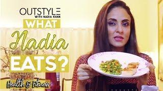 Health & Fitness | Healthy Diet Food Plan | What Nadia khan Eats | Aisi Hai Tanhai | Outstyle.com