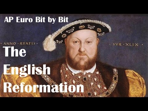 The English Reformation: AP Euro Bit by Bit #16