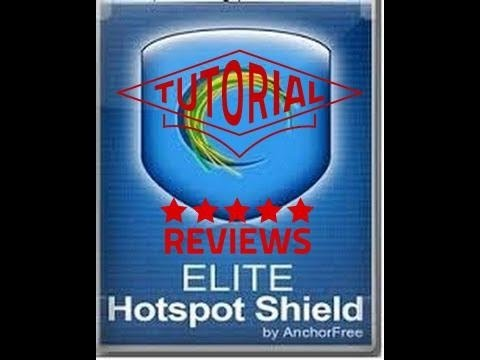 Hotspot Shield Elite Review and Tutorial