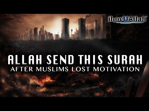 Allah Send This Surah After Muslims Lost Motivation