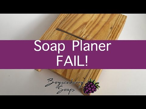 How to make a Soap Planer FAIL