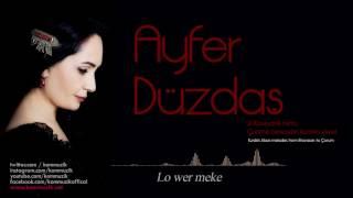 Ayfer Düzdaş-Lo wer meke