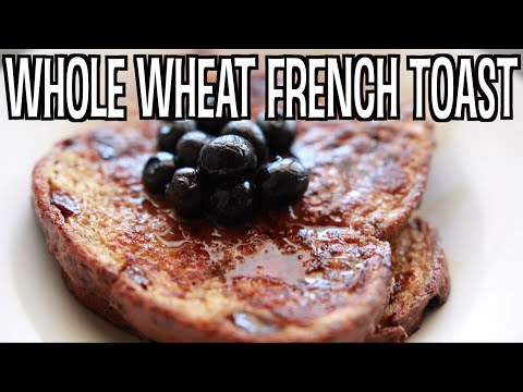 Whole Wheat French Toast - BoltHealth
