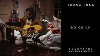 Young Thug - Me Or Us [Official Audio]