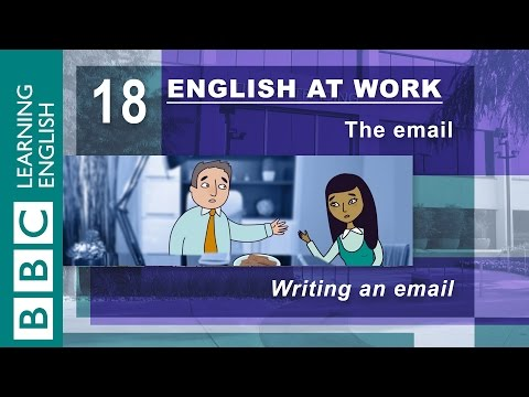 Writing an email – 18 – English at Work has the words for perfect emails