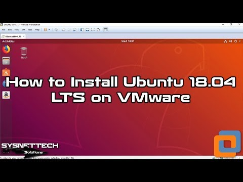 ✅ How to Install Ubuntu 18.04 LTS and VMware Tools on VMware Workstation 14   SYSNETTECH Solutions