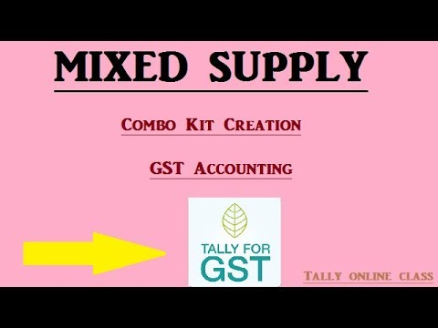 MIXED SUPPLY Accounting Entries/Combo Kit-  GST Tally.ERP9