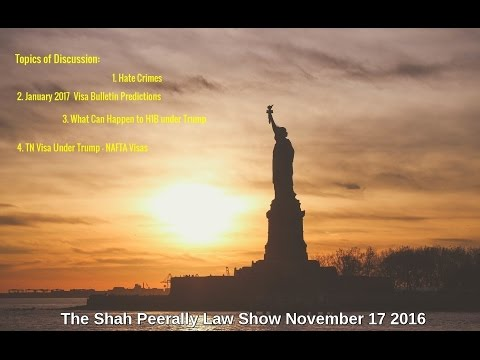 Shah Peerally Law Show | Visa Bulletin Predictions | Hate Crimes|Changes in Immigration Law