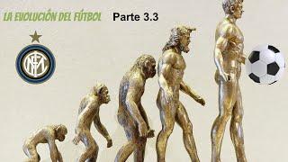 La evolución del fútbol. Pt 3.3 Internazionale de Milano
