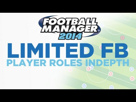 Player Roles in Depth - Limited FB | Football Manager 2014