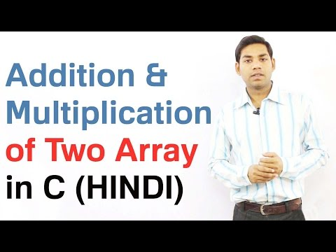 Addition and Multiplication of Two Array in C (HINDI)